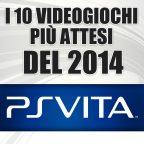 I 10 giochi più attesi del 2014: PS Vita