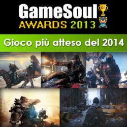 Gioco più atteso del 2014 – GameSoul Awards