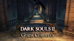 Dark Souls II – Guida Completa IV
