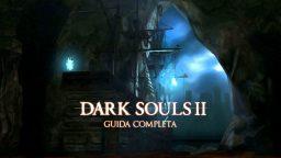 Dark Souls II – Guida Completa VI