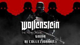 Wolfenstein The New Order – Guida ai Collezionabili I
