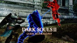 Dark Souls II – Guida alle Build PVP