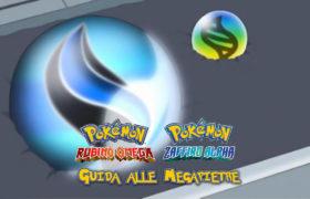 Pokémon Rubino Omega e Zaffiro Alpha – Guida alle Megapietre
