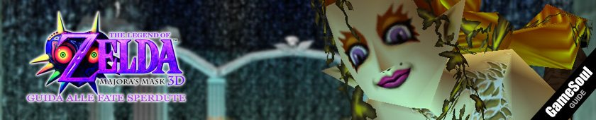 The Legend of Zelda: Majora's Mask - Guida alle Fate Sperdute