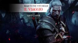Road to The Witcher 3: Il viaggio