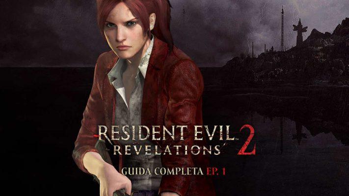 Resident Evil Revelations 2 – Guida completa EP. 1