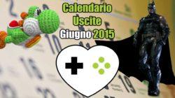 Calendario Uscite Giochi – Giugno 2015