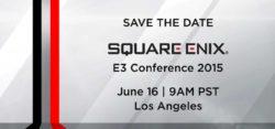 E3 2015: Conferenza Square Enix – Seguila qui in diretta streaming