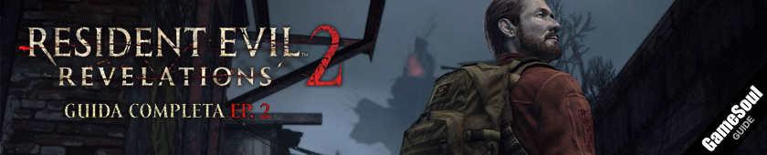 Resident Evil Revelations 2 - Guida Completa Episodio 2