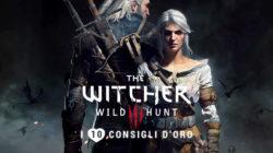 The Witcher 3: i 10 Consigli d'Oro – Guida