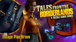 Tales From The Borderlands – Episode 4: Escape Plan Bravo – Recensione