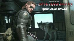 Metal Gear Solid V: The Phantom Pain – Guida alle Spalle