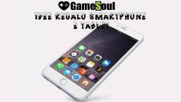 Idee Regalo Smartphone e Tablet