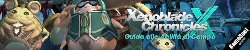 Xenoblade Chronicles X: Guida alle Abilità di Campo