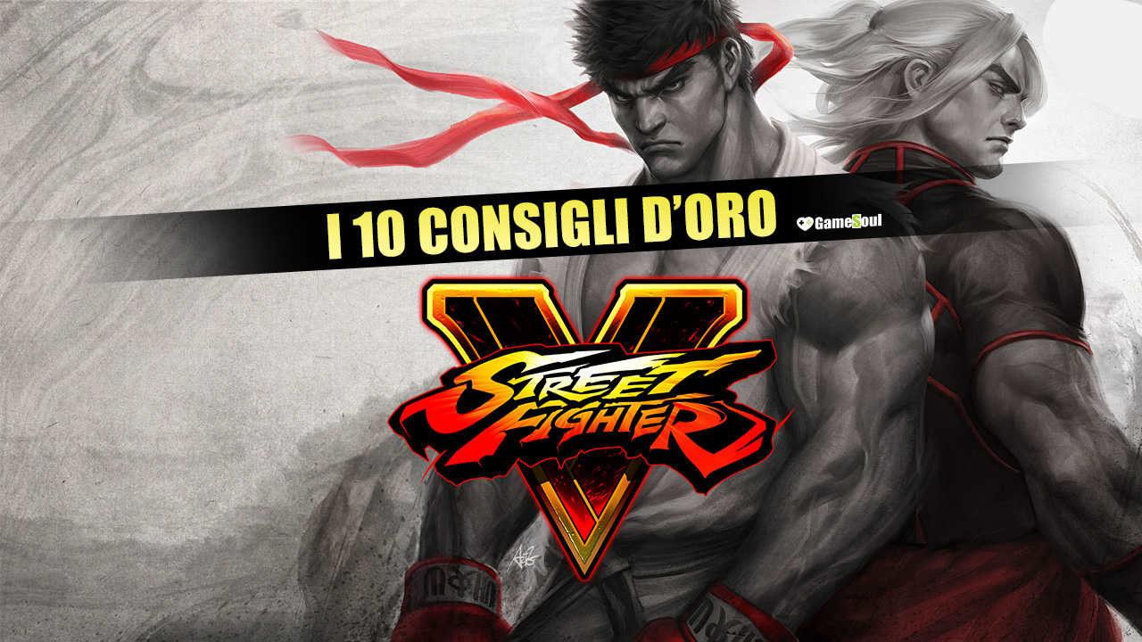 Street Fighter V: i 10 Consigli d'Oro – Guida