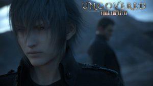 Final Fantasy XV, tutto l'evento Uncovered in dettaglio