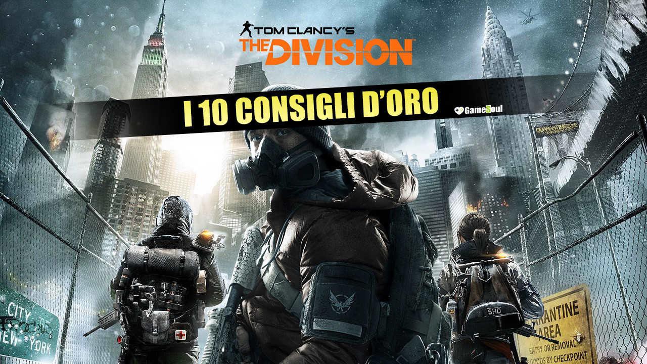 The Division: I 10 Consigli d'Oro – Guida