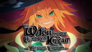 The Witch and the Hundred Knight: Revival Edition – Recensione
