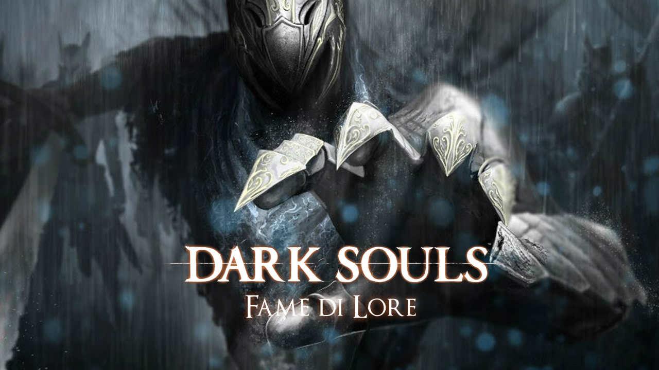 Dark Souls : Fame di Lore – Parte III – L'Abisso