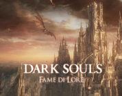 Dark Souls : Fame di Lore – Parte IV – Drangleic