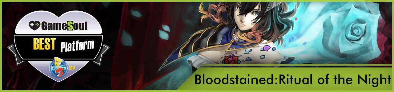 Bloodstained---Best-Platform---E3-2016---GameSoul