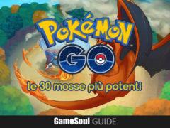 Le 30 mosse più potenti di Pokémon GO – Guida