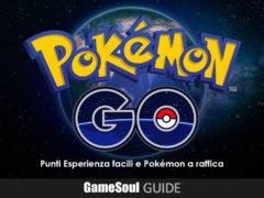 Pokémon GO – Guida: Punti Esperienza facili e Pokémon a raffica