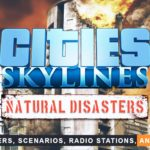 cities skylines natural disasters