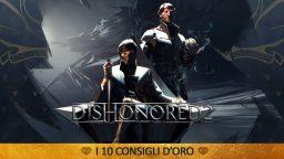 Dishonored 2: i 10 consigli d'Oro – Guida