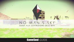 No Man's Sky – Guida alla costruzione delle Basi