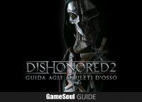 Dishonored 2 – Guida agli Amuleti d'Osso