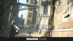 Dishonored 2 – Guida ai collezionabili : Missione 1 – Lunga giornata a Dunwall