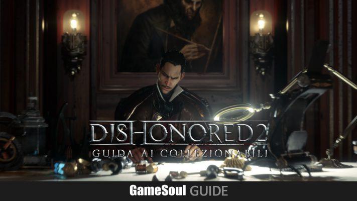 Dishonored 2 – Guida ai collezionabili : Missione 4 – Villa Meccania