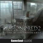 Dishonored 2 – Guida ai collezionabili : Missione 6 – Distretto delle Polveri