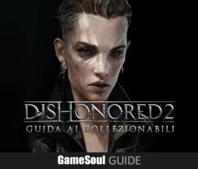 Dishonored 2 – Guida ai collezionabili : Missione 9 – Morte all'Imperatrice