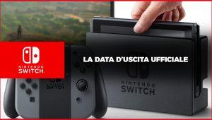 Nintendo Switch – La data d'uscita ufficiale
