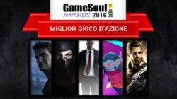 Miglior Gioco d'Azione – GameSoul Awards 2016