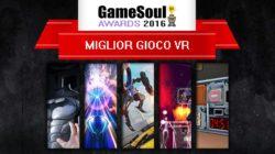 Miglior gioco VR – GameSoul Awards 2016