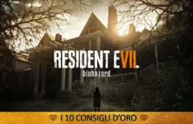 Resident Evil 7 : i 10 consigli d'Oro – Guida