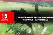 The Legend of Zelda: Breath of the Wild – Anteprima Switch