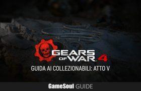 Gears of War 4 – Guida ai Collezionabili: Atto V