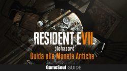 Resident Evil 7 – Guida alle Monete antiche (Difficoltà Facile/Normale)