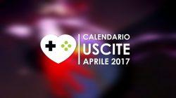 Calendario Uscite Giochi – Aprile 2017