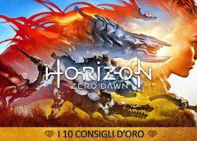 Horizon: Zero Dawn i 10 Consigli d'Oro – Guida