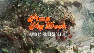 Magic Soul – Pimp my deck: il Jund da più di 5000 euro!