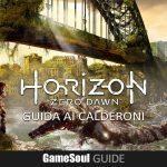 Horizon: Zero Dawn – Guida ai Calderoni