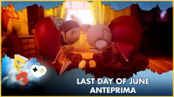 Last Day of June – Anteprima E3 2017