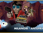 Milanoir – Anteprima E3 2017