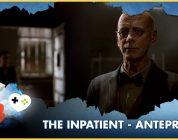 The Inpatient – Anteprima E3 2017