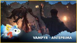Vampyr – Anteprima E3 2017